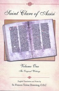 Saint Clare of Assisi, Volume One Original Writings