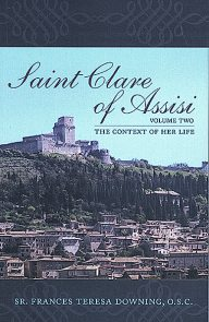 St. Clare of Assisi, The Context of Her Live Volume 2