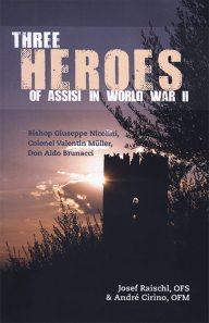 Three Heroes of Assisi in World War II