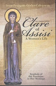 Clare of Assisi A Woman's Life