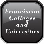 Franciscan Colleges and Universities