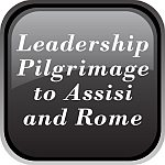 Leadership Pilgrimage to Assisi and Rome